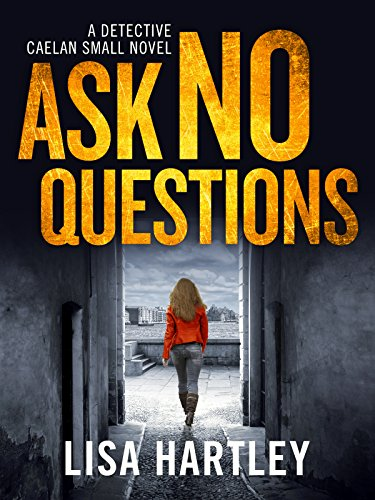 Ask No Questions by Lisa Hartley
