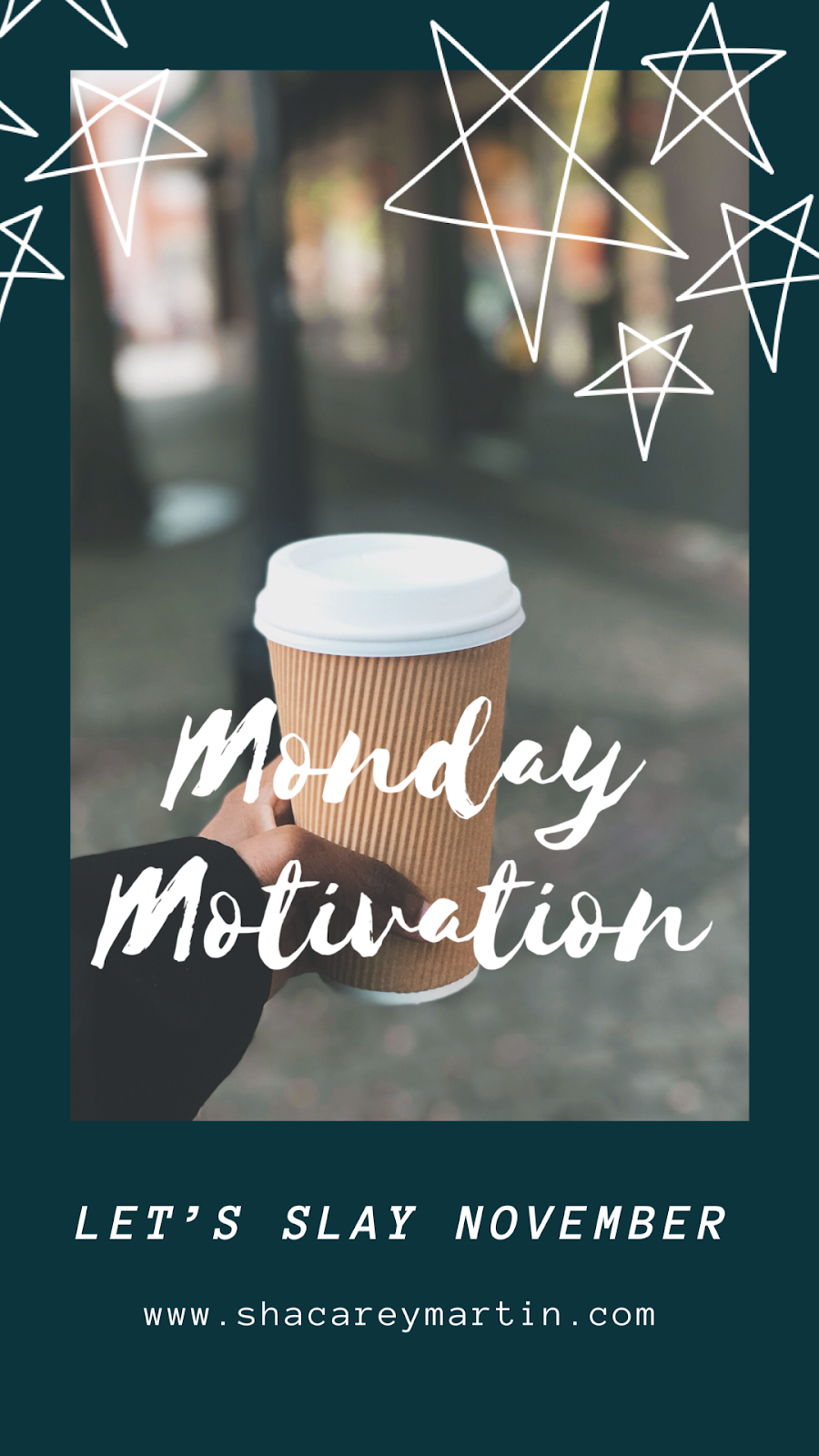 Monday Motivation: Getting Ready To Slay November, Staying Motivated + Other Life Things!