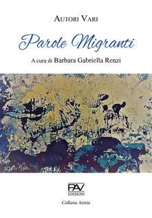 Parole migranti, a cura di Barbara Gabriella Renzi