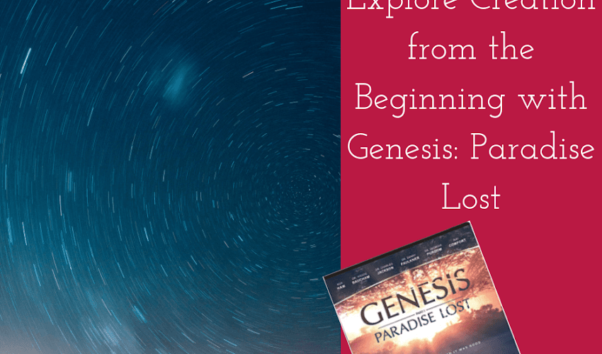 Explore Science from the Beginning with Genesis: Paradise Lost