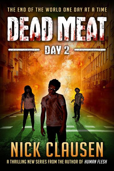 Dead Meat: Day 2 (Dead Meat, #2)