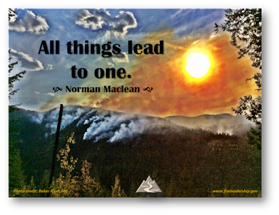 All things lead to one. - Norman Maclean