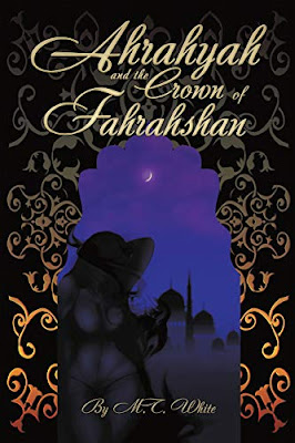 Ahrahyah and the Crown of Fahrahshan by M.T. White