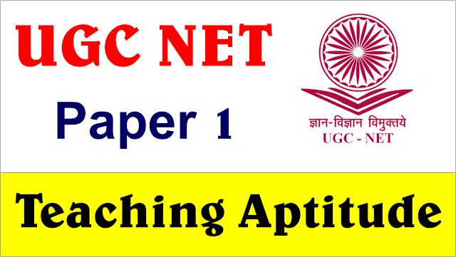 teaching aptitude, Paper 1, Ugc net paper 1, ugc net notes