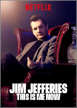 Jim Jefferies: This Is Me Now Dublado