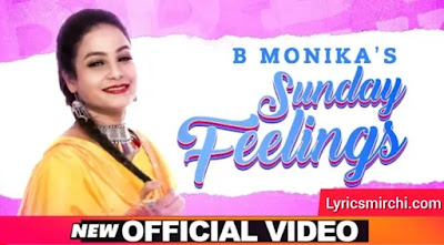 Sunday Feelings सन्डे फीलिंग्स Song Lyrics | B Monika | Latest Punjabi Song 2020