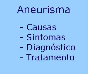 Aneurisma causas sintomas diagnóstico tratamento