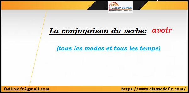Classe De Fle La Conjugaison Du Verbe Avoir