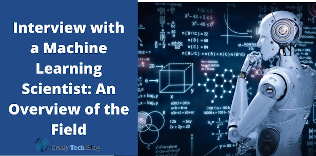 Interview with a Machine Learning Scientist An Overview of the Field