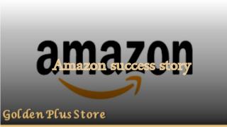 The success story of the global Amazon company and store