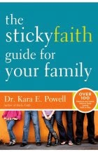 The Sticky Faith Guide for Your Family cover