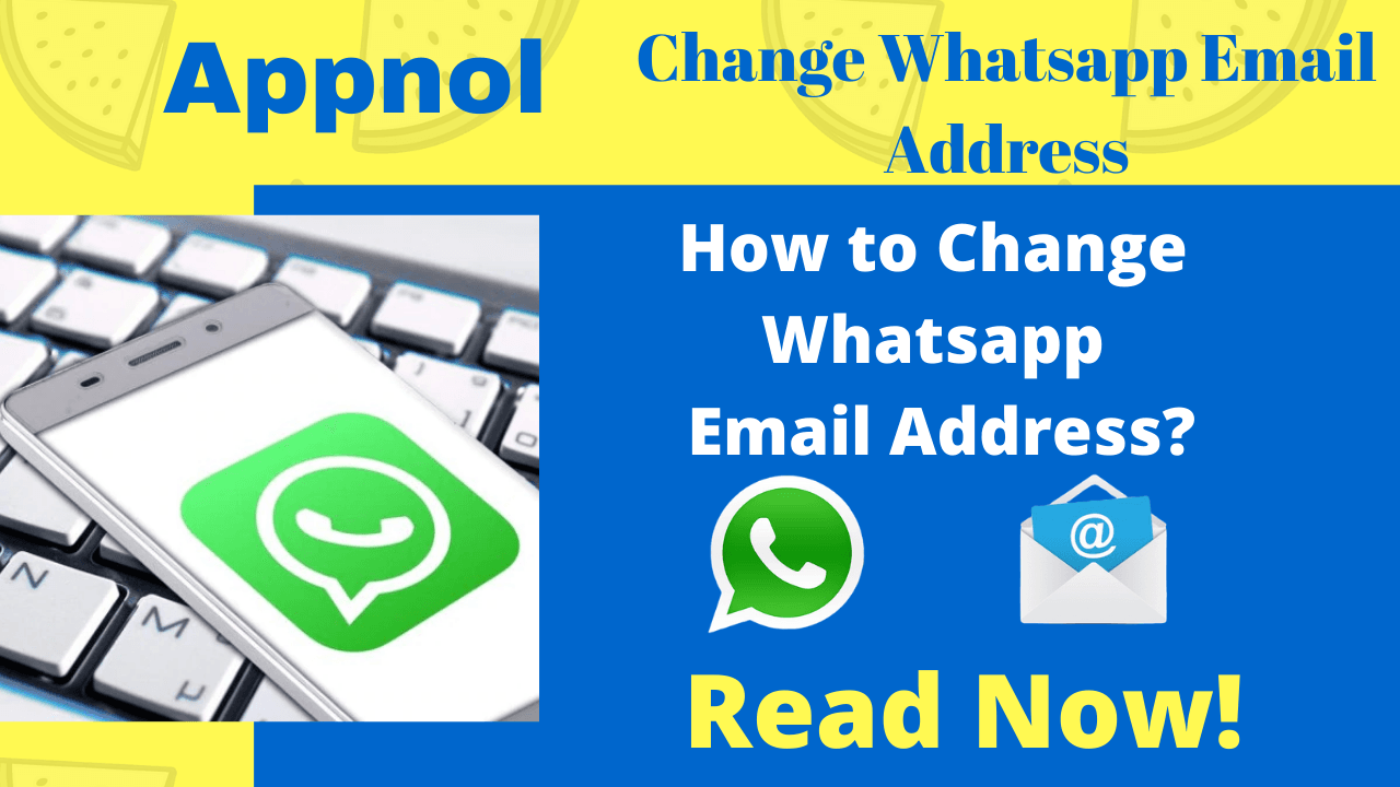 How to change Whatsapp email address