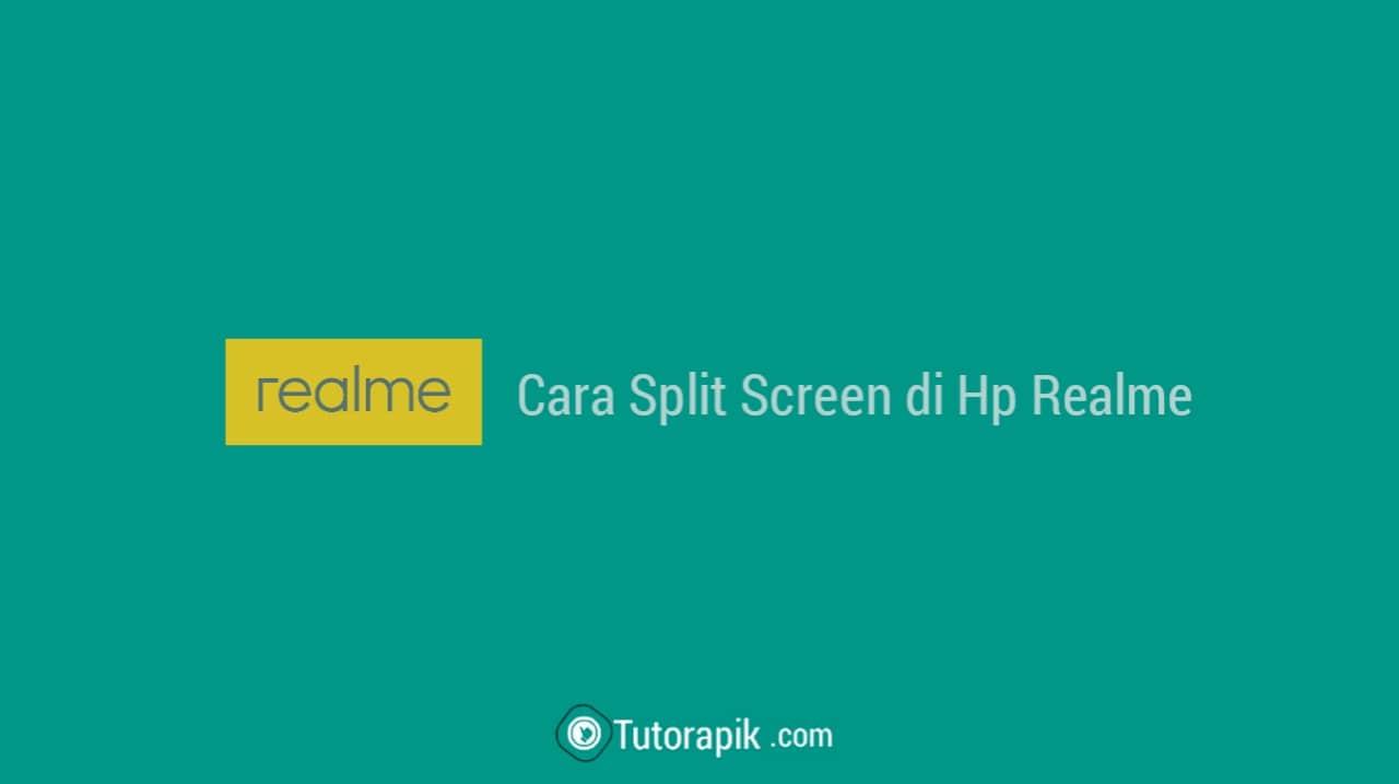 Cara Split Screen di Hp Realme