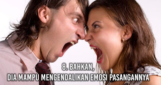 Bahkan, dia mampu mengendalikan emosi pasangannya adalah salah satu karakter yang pasti dimiliki oleh pasangan yang setia