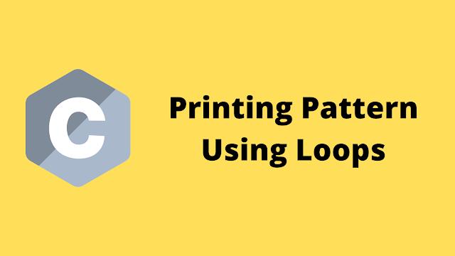 HackerRank Printing Pattern using loops in c solution