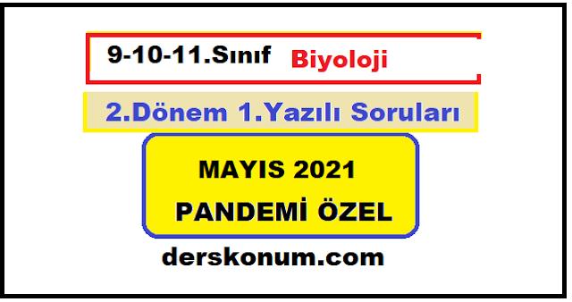 9. 10. 11. Sınıf Biyoloji 2.Dönem Yazılı Soruları 24 Mayıs 2021