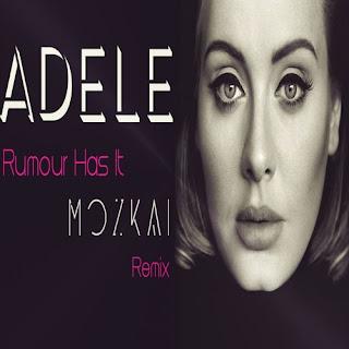 Adele - Rumour Has It (MOZKAI Remix)