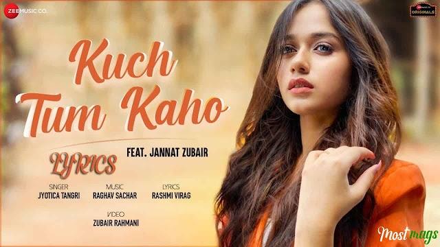 कुछ तुम कहो Kuch Tum Kaho Lyrics - Jannat Zubair   Jyotica Tangri