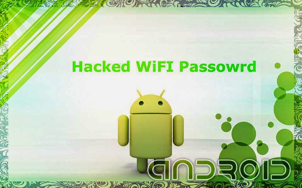 Hack and Crack Wifi Password in Android Phone by Three Methods