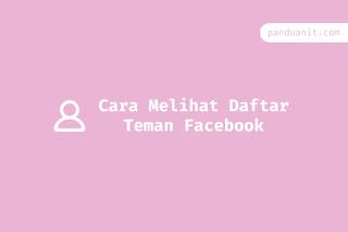 Cara Melihat Daftar Teman Facebook