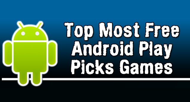 Top Most Free Android Play Picks Games #Infographic