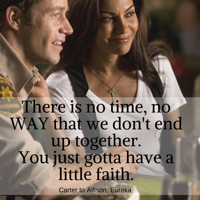 There is no time, no WAY that we don't end up together. You just gotta have a little faith.