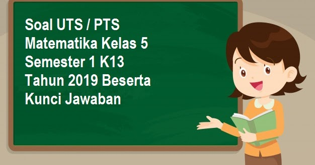 Soal UTS / PTS Matematika Kelas 5 Semester 1 K13 Tahun ...
