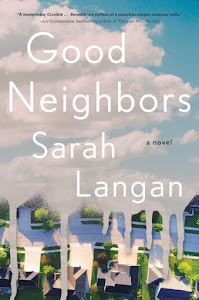 Good Neighbors by Sarah Langan