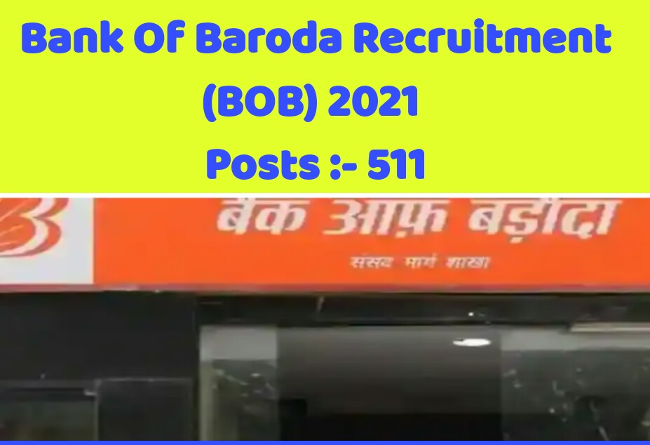Bank Of Baroda HR Recruitment 2021 | Apply online for 511 Posts | Eligible criteria and How to Apply find Here