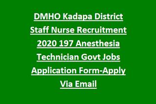 DMHO Kadapa District Staff Nurse Recruitment 2020 197 Anesthesia Technician Govt Jobs Application Form-Apply Via Email