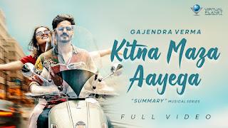 Kitna Maza Aayega Lyrics - Gajendra Varma