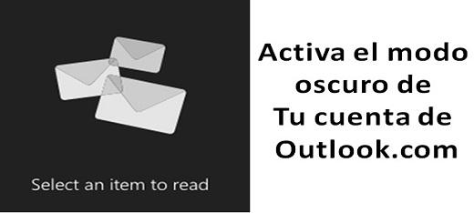 cómo activar el modo nocturno de Outlook.com