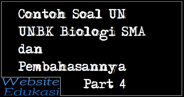 Contoh Soal UN UNBK Biologi SMA MA dan Pembahasannya ~ Part 4