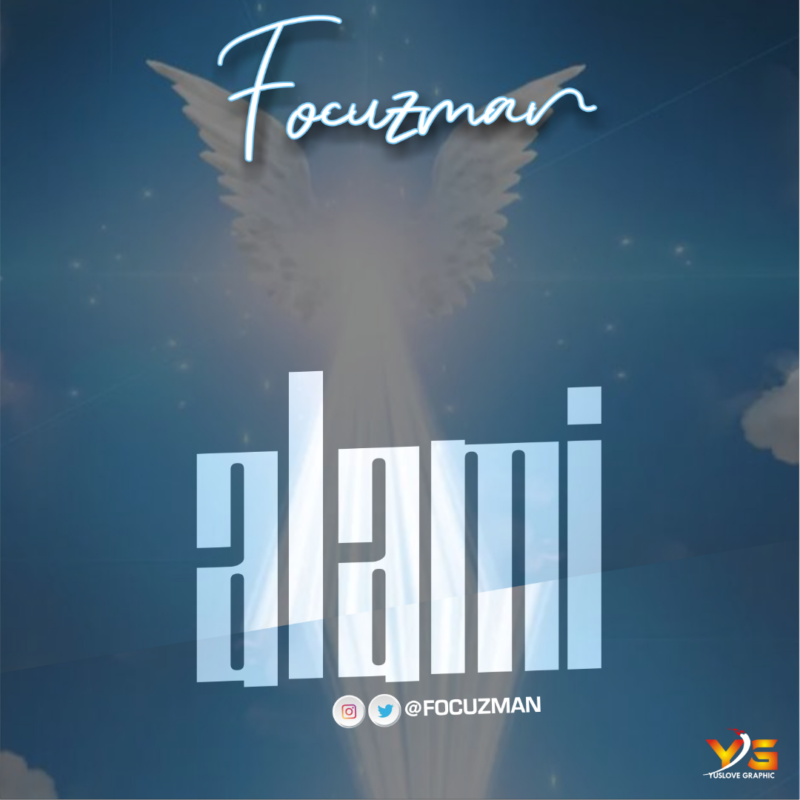 "Focuzman – ""Alami"" #Arewapublisize"
