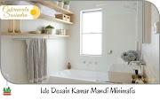 Ide Desain Kamar Mandi Minimalis