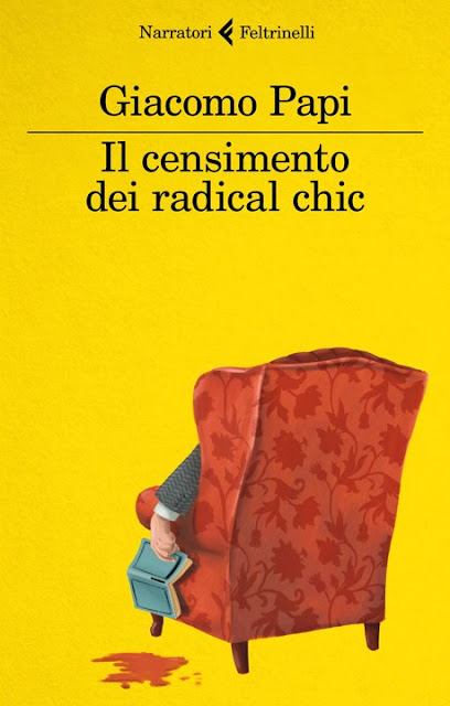 """Il censimento dei radical chic"" di Giacomo Papi. Narratori Feltrinelli, 2019"