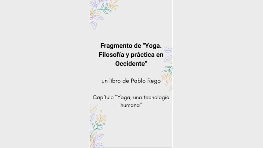 """Video: Fragmento del libro de Yoga de Pablo Rego: """"Yoga, Filosofía y práctica en Occidente"""""""