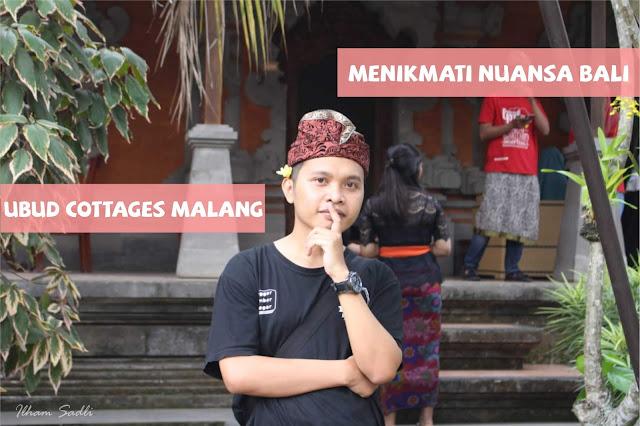 [Explore Malang] Menikmati Nuansa Bali di Ubud Hotel & Cottages Malang