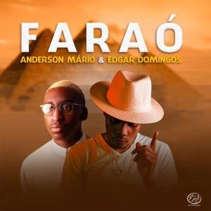 Anderson Mário & Edgar Domingos – Faraó