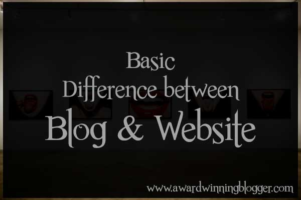Common difference between website and blog : Award Winning Blogger