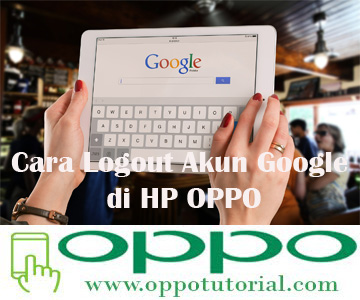 Cara Logout Akun Google di HP OPPO