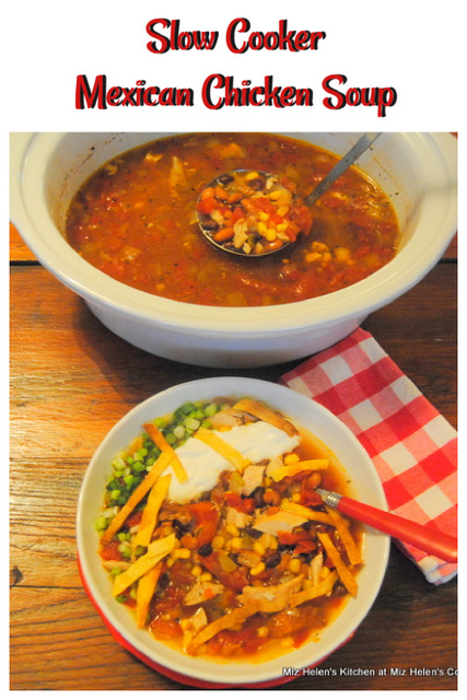 Slow Cooker Mexican Chicken Soup at Miz Helen's Country Cottage