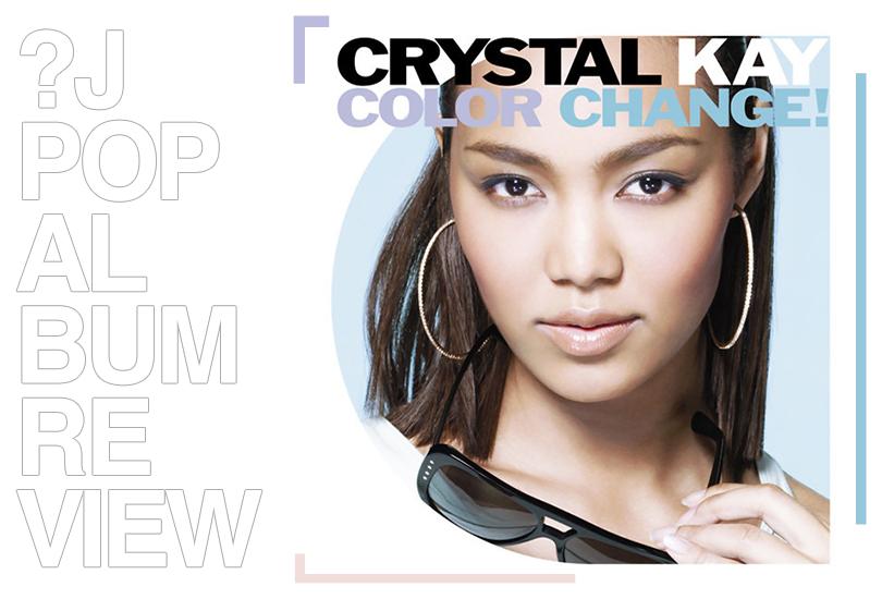 Album review: Crystal Kay - Color change! | Random J Pop