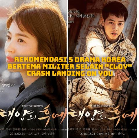 """Rekomendasi 5 Drama Korea Bertema Militer Selain """"CLOY"""" crash landing on you"""