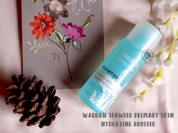 Review Wardah Seaweed Primary Skin Hydrating Booster