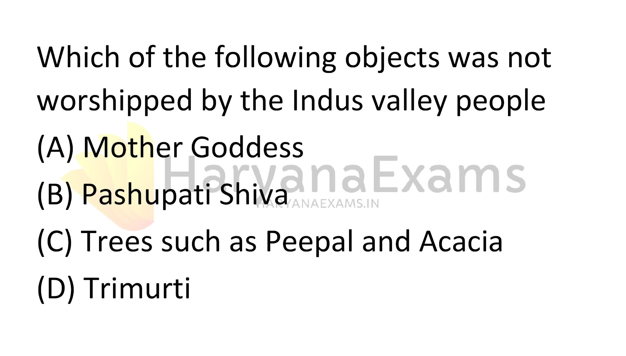 Which of the following objects was not worshipped by the Indus valley people