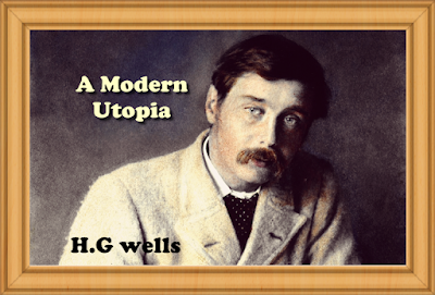 A Modern Utopia (1905) by H.G wells