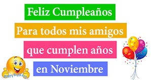 🥳 Feliz Cumpleaños para todas las personas nacidas en Noviembre
