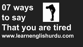 07 ways to say that you are tired
