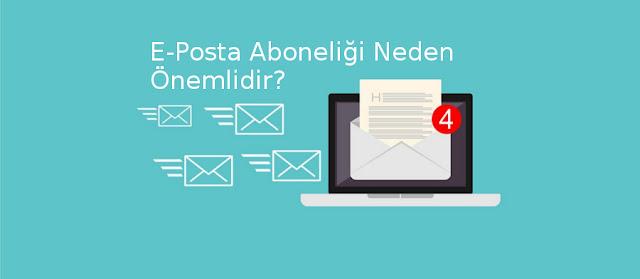 E-Mail Aboneliği Neden Önemlidir?